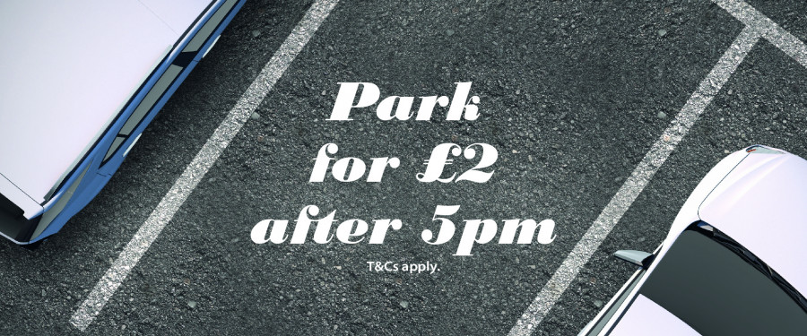 Park for £2 after 5pm at Drake Circus